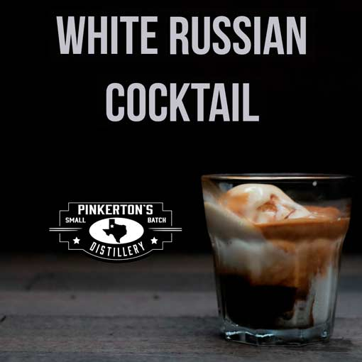 White Russian Cocktail Pinkertons Distillery